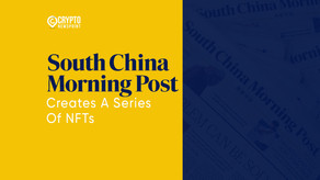 South China Morning Post Creates A Series Of NFTs