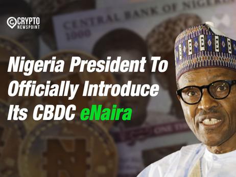 Nigeria President To Officially Introduce Its CBDC eNaira