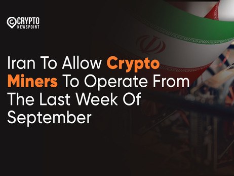 Iran To Allow Crypto Miners To Operate From The Last Week Of September