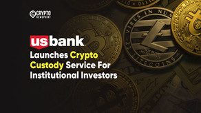 US Bank Launches Crypto Custody Service For Institutional Investors