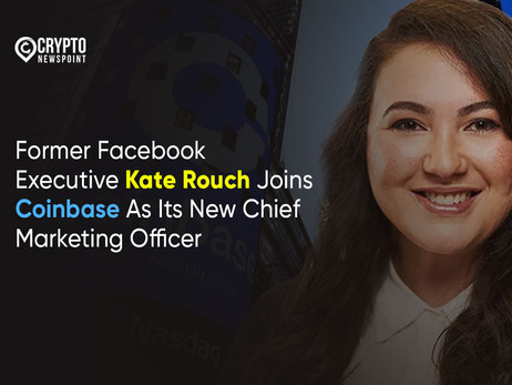 Former Facebook Executive Kate Rouch Joins Coinbase As Its New Chief Marketing Officer