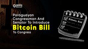 Paraguayan Congressman And Senator To Introduce Bitcoin Bill To Congress