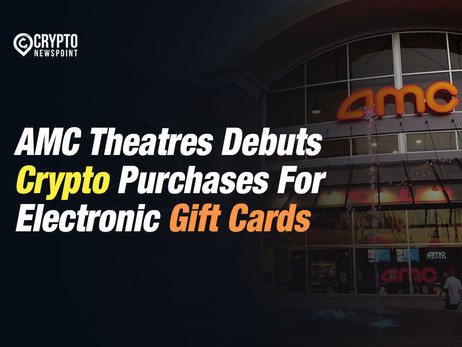 AMC Theatres Debuts Crypto Purchases For Electronic Gift Cards