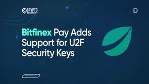 Bitfinex Pay Adds Support for U2F Security Keys