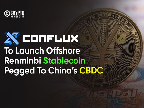 Conflux To Launch Offshore Renminbi Stablecoin Pegged To China's CBDC