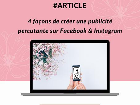 4 façons de créer une publicité percutante sur Facebook & Instagram