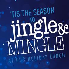 Jingle & Mingle Holiday Lunch