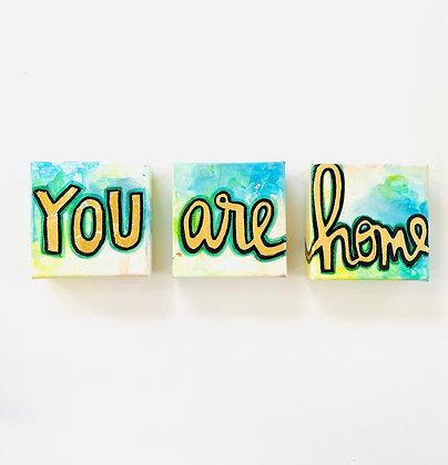 YOU are home Triptych Mini