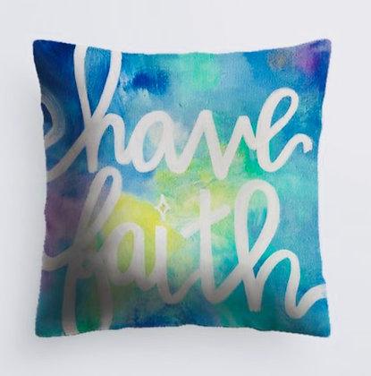 Have Faith Pillow