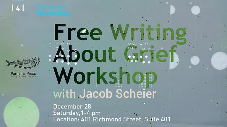 Pamenar Press | 4 |  Free Writing About Grief Workshop with Jacob Scheier