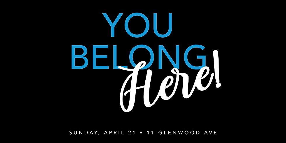 """""""You Belong Here"""" (Easter Sunday Event)"""
