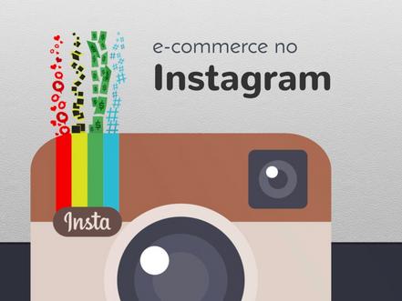 Instagram para e-commerce: como alavancar sua loja virtual