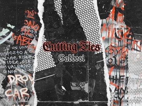 Gabbosi drops latest single 'Cutting Ties'