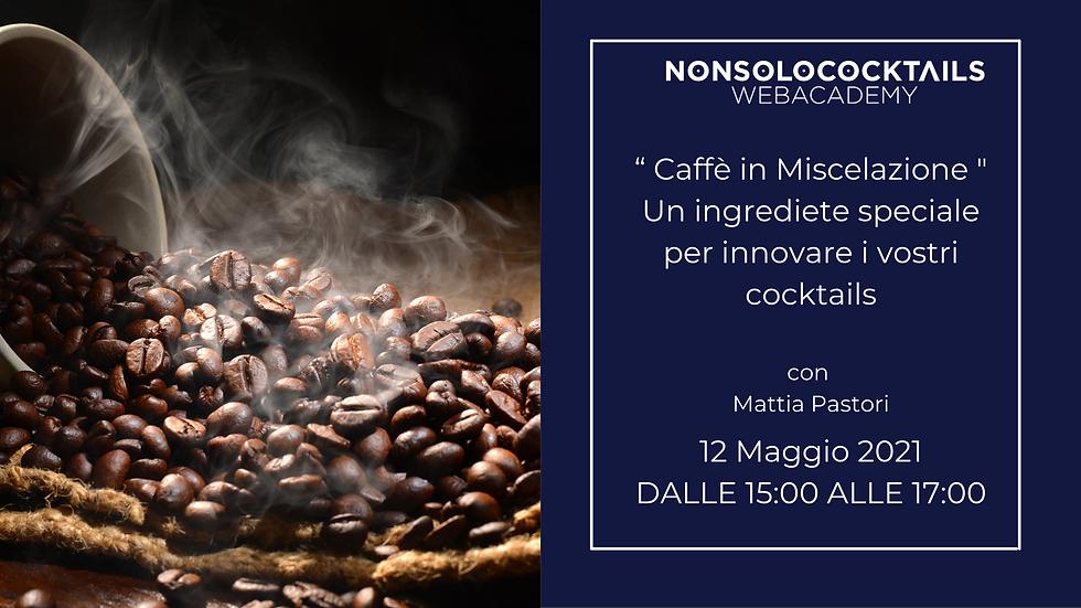 "Webinar ""Caffe in Miscelazione"" - Ingrediente speciale per innovare i cocktail"
