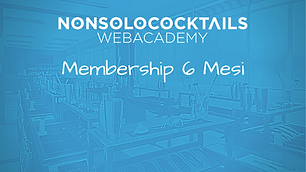 Membership 6 Mesi Web Academy NONSOLOCOCKTAILS