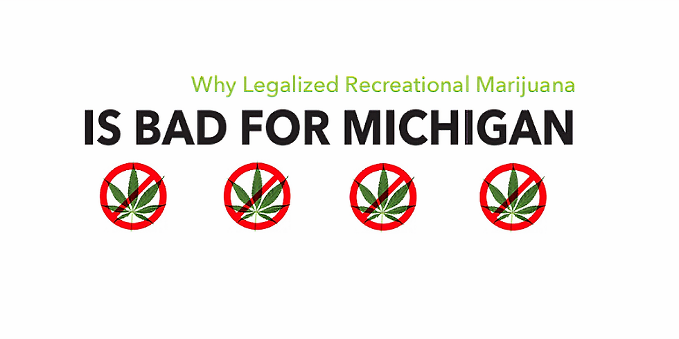 Town Hall - Why Legalized Recreational Marijuana is BAD for MI