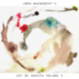John MacMurchy Art Of Breath Volume 2