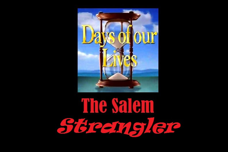 The Salem Strangler - Days of Our Lives