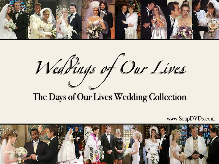 Weddings of Our Lives 2.0 - Days of Our Lives