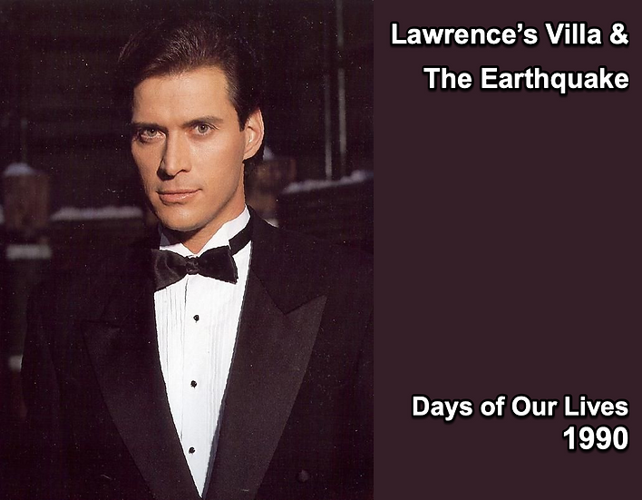 Lawrence's Villa/The Earthquake - Days of Our Lives