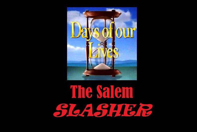 The Salem Slasher - Days of Our Lives