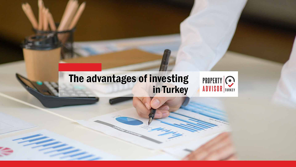 What are the advantages of investing in Turkey?