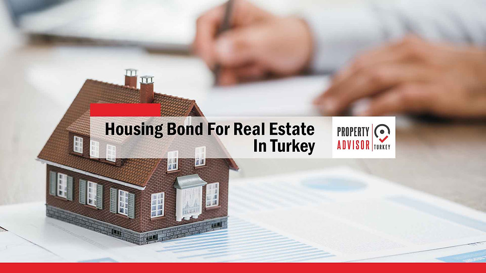 Housing bond for real estate in Turkey