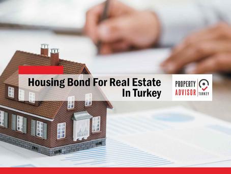Housing bond for real estate in Turkey