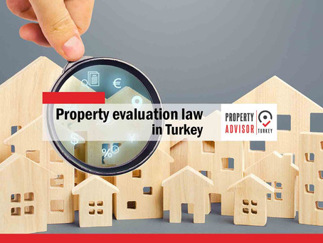 Property evaluation law in Turkey