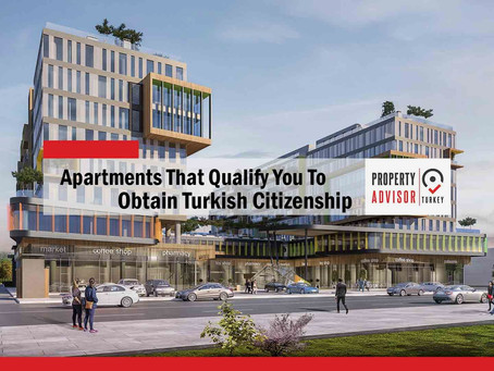 apartments that qualify you to obtain Turkish citizenship