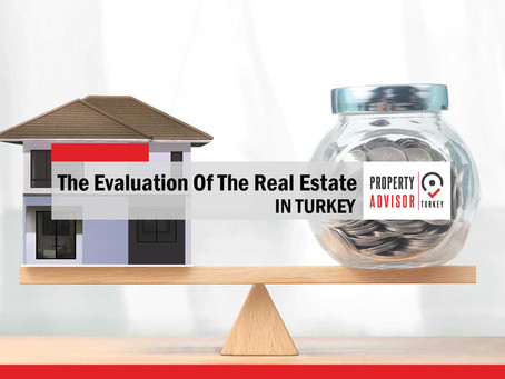 the evaluation of the real estate in Turkey