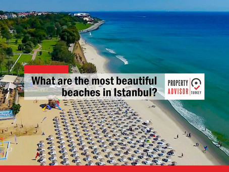 What are the most beautiful and the most attended of Istanbul beaches?