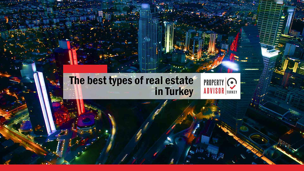 What are the best types of real estate in Turkey?