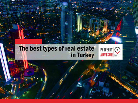 What are the best types of real estate in Turkey ?