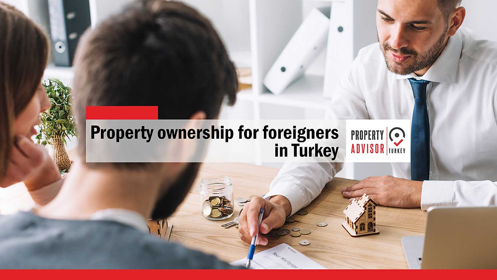 Property ownership for foreigners in Turkey: