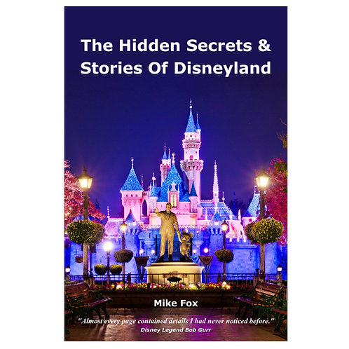 The Hidden Secrets & Stories of Disneyland