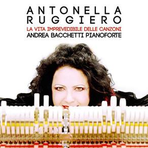 Antonelle Ruggiero & Andrea Bacchetti - La vita imprevedibile delle canzoni