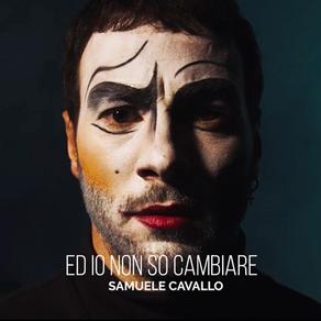 Samuele Cavallo - Ed io non so cambiare