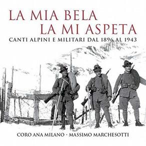 """""""La mia bela la mi aspeta"""" - Coro ANA Milano/Marchesotti"""