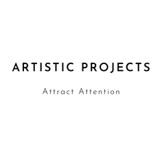 Artistic Projects