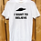 I Want to Believe T-Shirt White