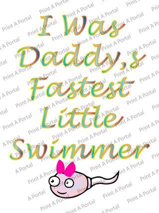 daddys fastest little swimmer(girl).jpg