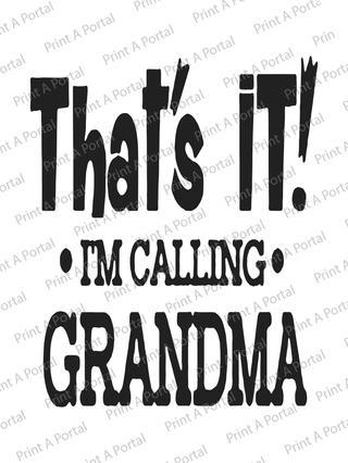 thats it m calling grandma.jpg