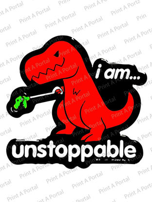 i am unstoppable -t rex.jpg