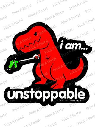 i am unstoppable -t rex.jpg