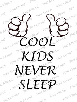 cool kids never sleep.jpg