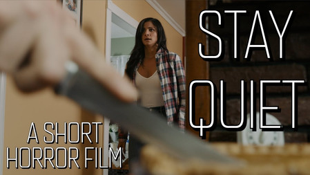 Stay Quiet (Short Horror Film)