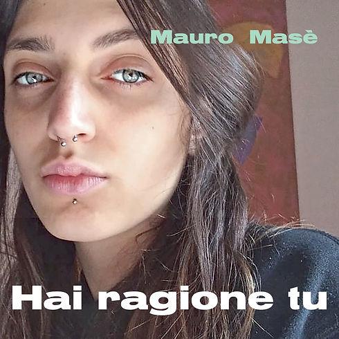 Mauro Masè HAI RAGIONE TU.jpg