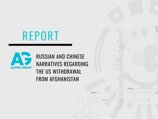 Russian and Chinese Narratives Regarding the US Withdrawal from Afghanistan Report