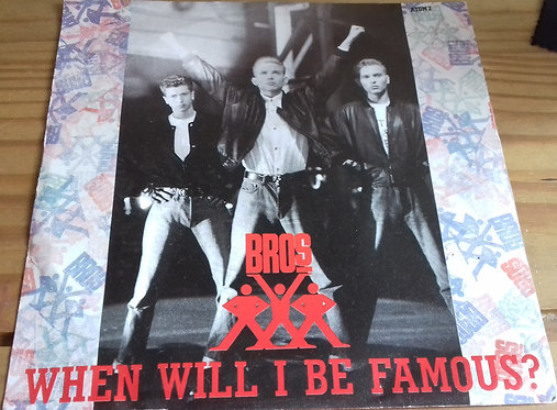 """Bros - When Will I Be Famous? (7"""", Single) (CBS)"""